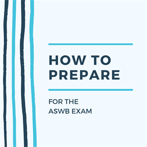 How To Prepare For The ASWB Exam